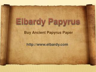 Elbardy Papyrus - Buy Ancient Papyrus Paper