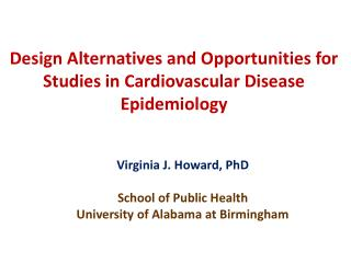 Design Alternatives and Opportunities for Studies in Cardiovascular Disease Epidemiology