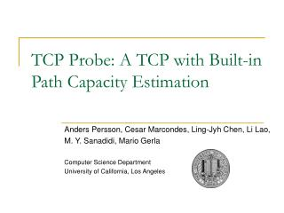 TCP Probe: A TCP with Built-in Path Capacity Estimation