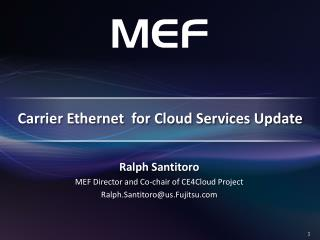 Carrier Ethernet  for Cloud Services Update