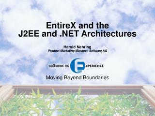 EntireX and the J2EE and .NET Architectures