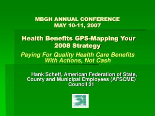 MBGH ANNUAL CONFERENCE MAY 10-11, 2007  Health Benefits GPS-Mapping Your 2008 Strategy