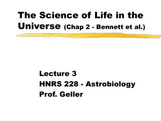 The Science of Life in the Universe  (Chap 2 - Bennett et al.)