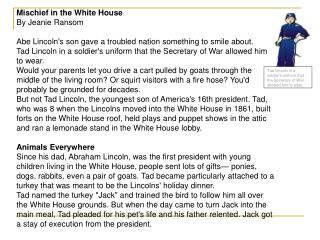 Mischief in the White House By Jeanie Ransom Abe Lincoln's son gave a troubled nation something to smile about.