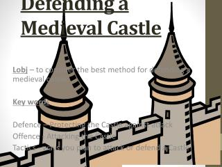 Attacking and Defending a Medieval Castle