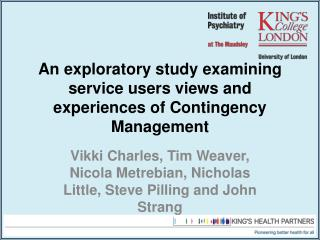 An exploratory study examining service users views and experiences of Contingency Management