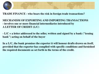 TRADE FINANCE - who bears the risk in foreign trade transactions? MECHANISM OF EXPORTING AND IMPORTING TRANSACTIONS