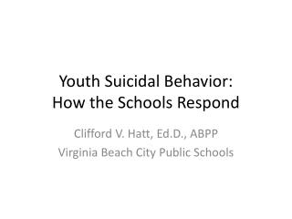 Youth Suicidal Behavior: How the Schools Respond