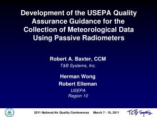 Development of the USEPA Quality Assurance Guidance for the	 Collection of Meteorological Data Using Passive Radiometers