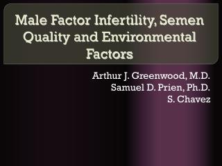 Male Factor Infertility, Semen Quality and Environmental Factors