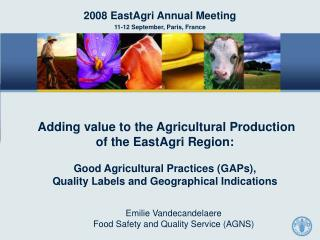 Emilie Vandecandelaere  Food Safety and Quality Service (AGNS)