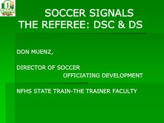 SOCCER SIGNALS  THE REFEREE: DSC & DS