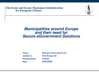 Municipalities around Europe  and their need for  Secure eGovernment Solutions