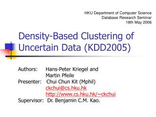 Density-Based Clustering of Uncertain Data (KDD2005)