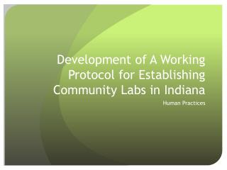 Development of A Working Protocol for Establishing Community Labs in Indiana