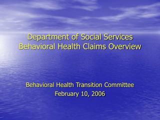 Department of Social Services  Behavioral Health Claims Overview