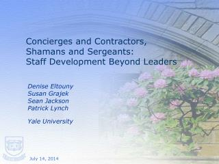 Concierges and Contractors, Shamans and Sergeants: Staff Development Beyond Leaders