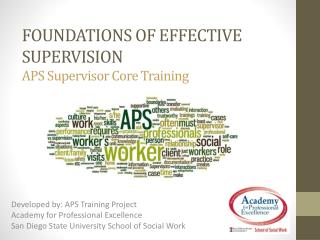 FOUNDATIONS OF EFFECTIVE SUPERVISION APS Supervisor Core Training