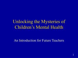 Unlocking the Mysteries of Children's Mental Health