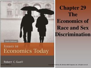 Chapter 29 The Economics of Race and Sex     Discrimination
