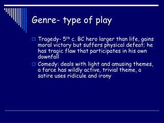 Genre- type of play