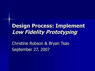 Design Process: Implement  Low Fidelity Prototyping
