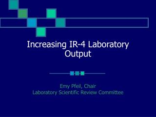 Increasing IR-4 Laboratory Output