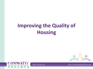 Improving the Quality of Housing