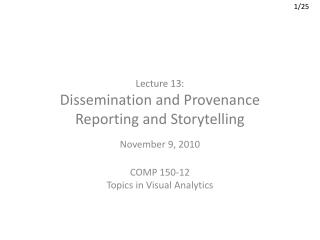 Lecture 13: Dissemination and Provenance Reporting and Storytelling