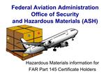Federal Aviation Administration Office of Security  and Hazardous Materials ASH