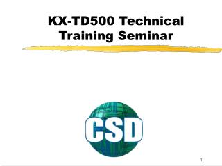 KX-TD500 Technical Training Seminar