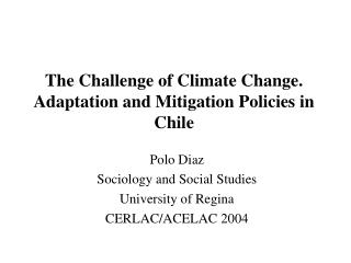 The Challenge of Climate Change. Adaptation and Mitigation Policies in Chile