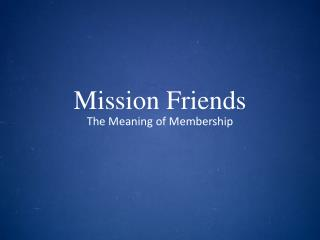 Mission Friends