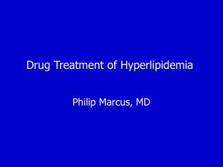 Drug Treatment of Hyperlipidemia