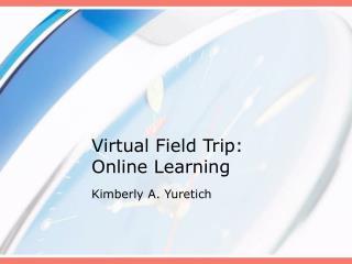 Virtual Field Trip: Online Learning