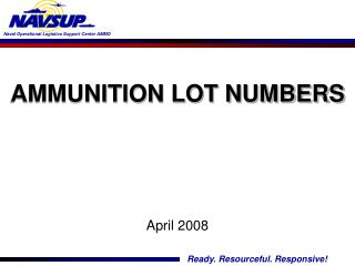 AMMUNITION LOT NUMBERS April 2008