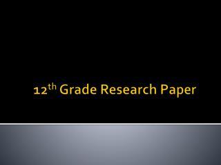 12 th Grade Research Paper