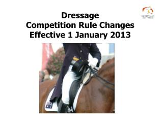 Dressage Competition Rule Changes Effective 1 January 2013