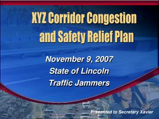 November 9, 2007 State of Lincoln Traffic Jammers