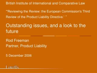 Rod Freeman Partner, Product Liability  5 December 2006