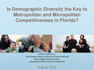 Is Demographic Diversity the Key to Metropolitan and  Micropolitan  Competitiveness in Florida?