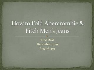 How to Fold Abercrombie & Fitch Men's Jeans