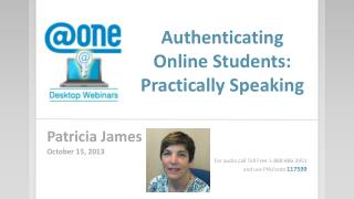 Authenticating Online Students:  Practically Speaking