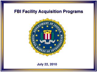 FBI Facility Acquisition Programs