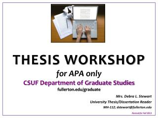 THESIS  WORKSHOP for APA  only CSUF Department of Graduate  Studies fullerton.edu/graduate