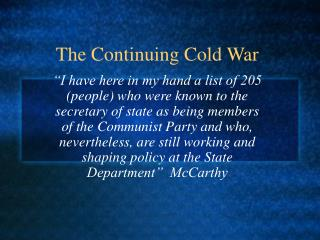 The Continuing Cold War