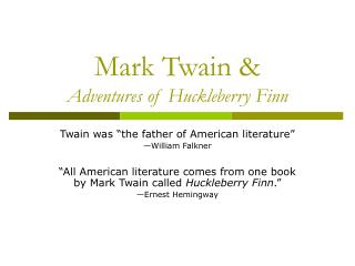 Mark Twain & Adventures of Huckleberry Finn