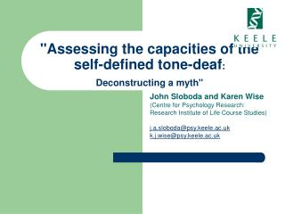 """Assessing the capacities of the self-defined tone-deaf : Deconstructing a myth"""