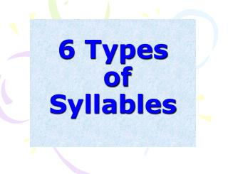 6 Types  of  Syllables