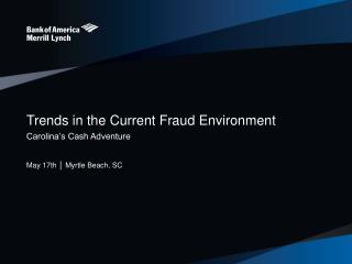 Trends in the Current Fraud Environment
